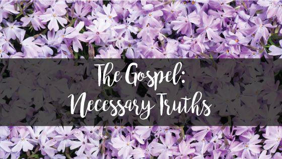 gospel necessary truths