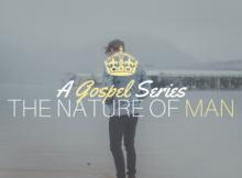 nature of man gospel