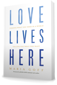 love lives here book maria and bob goff