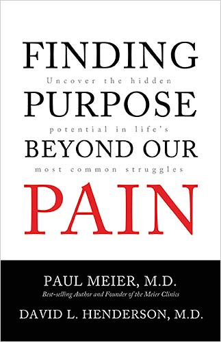 Finding Purpose Beyond Our Pain by Paul Meier, MD and David L. Henderson, MD