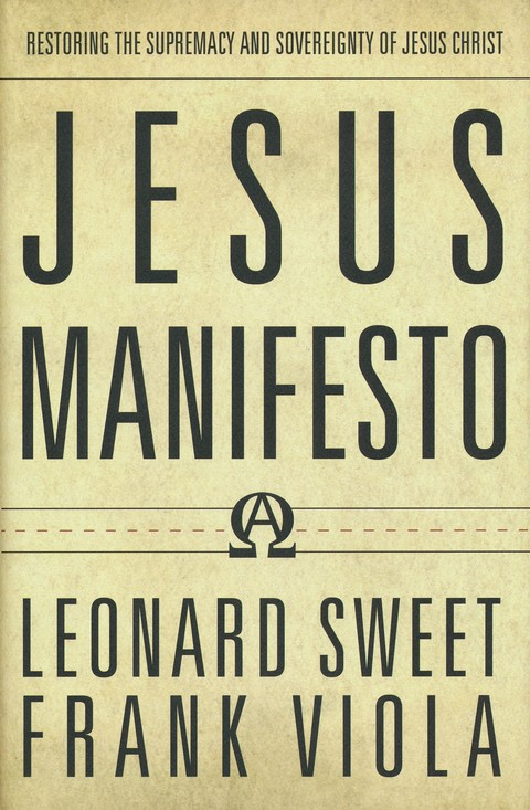 The #Jesus Manifesto by @LenSweet and @FrankViola