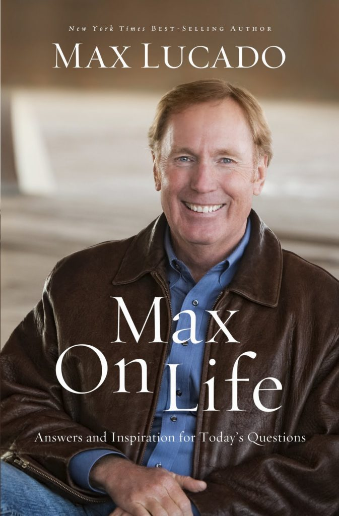 Max Lucado – Max on Life