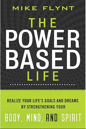 The Power Based Life by Mike Flynt