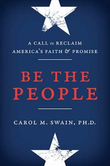 Be the People by Carol M. Swain, PH.D.