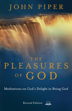 The Pleasures of God by @JohnPiper