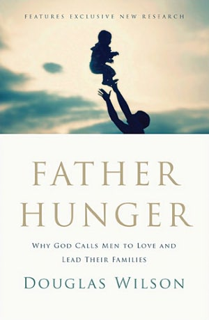 #FatherHunger by Doug wilson