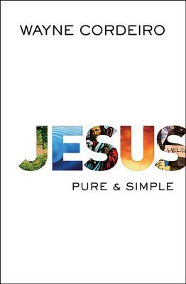 Jesus. Pure and Simple by @WayneCordeiro