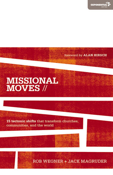 #MissionalMoves by @robwegner and @jmagruder (@alanhirsch)