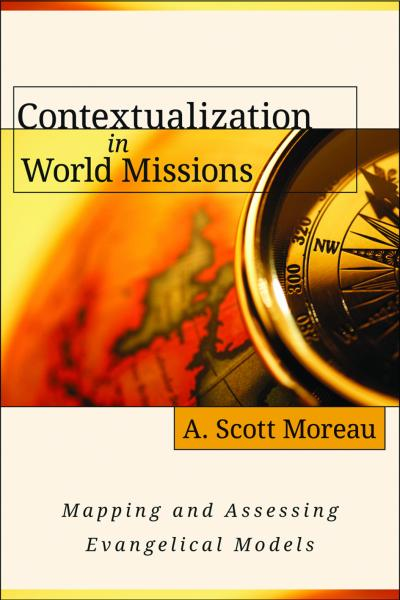 Contextualization in World Mission by A. Scott Moreau