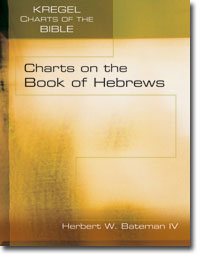 Charts on the Book of Hebrews by Herbert W. Bateman IV