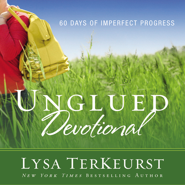 #Unglued : Devotional by @LysaTerKeurst
