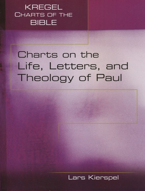 Charts on the Life, Letters, and Theology of Paul by Lars Kierspel