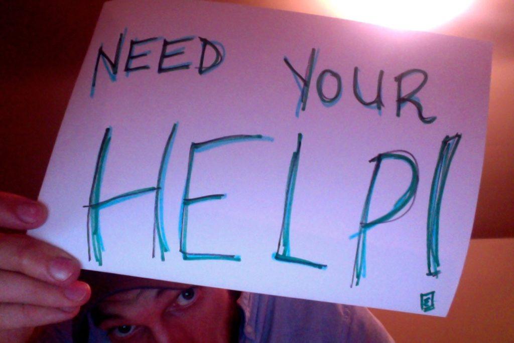 I NEED YOUR HELP . . .