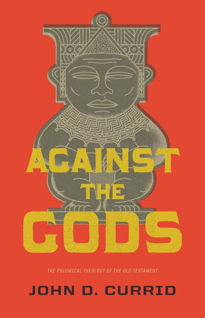 Review: Against the Gods by John Currid @CrosswayBooks