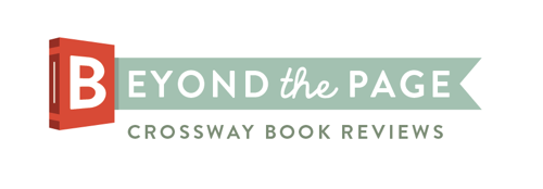 CROSSWAY LAUNCHES BEYOND THE PAGE, NEW ONLINE REVIEW PROGRAM