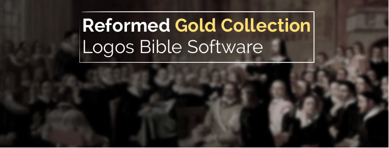 Reformed Gold Collection | A Review of @LogosReformed @Logos
