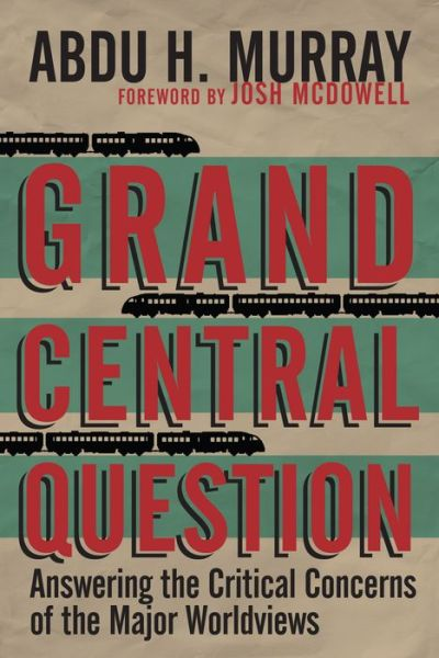 Grand Central Question by Abdu Murray