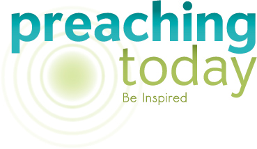 PreachingToday.com Highlights