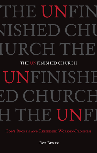 Monday Minute: The Unfinished Church by Rob Bentz @Bentz_Rob