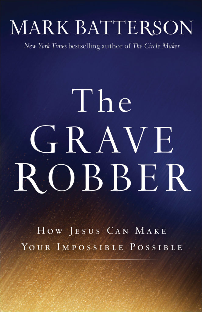 The Grave Robber by Mark Batterson @MarkBatterson