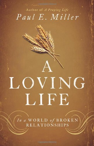 Book Review: A Loving Life by Paul Miller