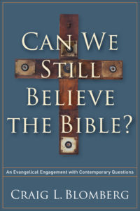 craig blomberg Can We Still Believe The Bible