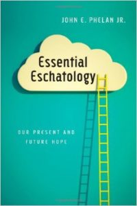 essential eschatology phelan ivp academic