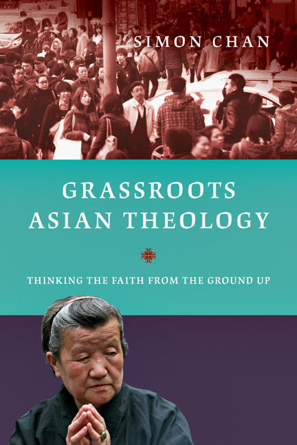Grassroots Asian Theology: Thinking the Faith from the Ground Up by Simon Chan