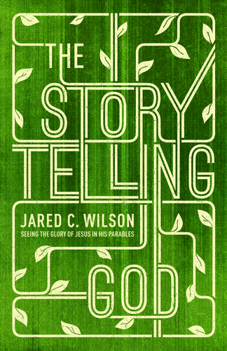 Story Telling God by @JaredCWilson @themicahandrew @CrosswayBooks