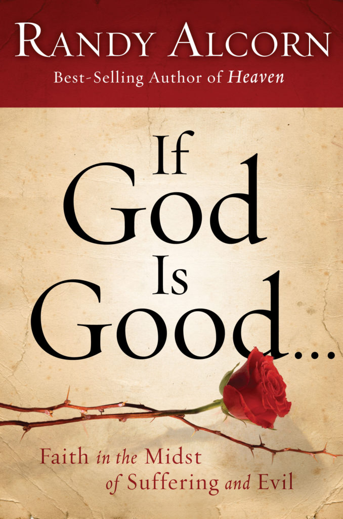 If God Is Good by Randy Alcorn [+video] @RandyAlcorn @Mlloyd1986