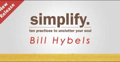 Simplify by Bill Hybels + Q&A With @BillHybels