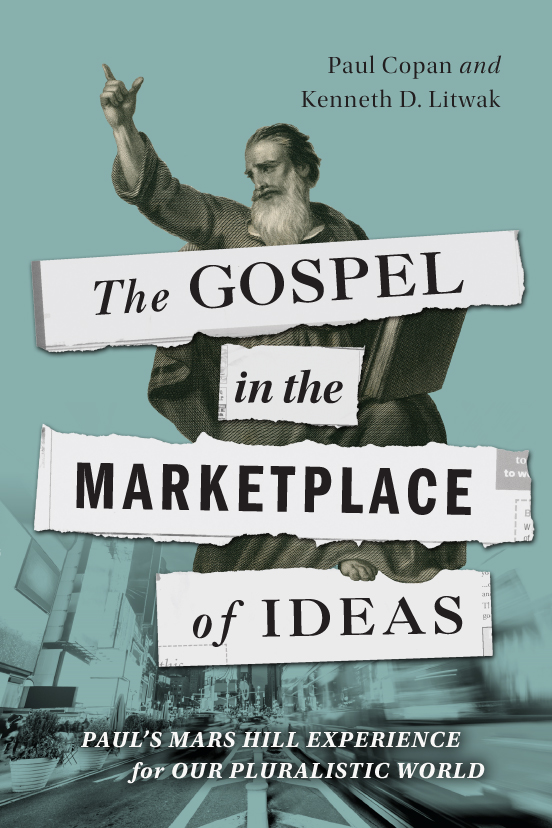The Gospel in the Marketplace of Ideas by Copan and Litwak @IVPress @mike_reynolds