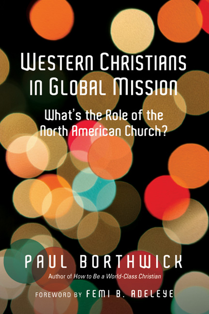 Western Christians in Global Mission by Borthwick — A Review @IVPress @mike_reynolds