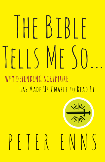 The Bible Tells Me So by Peter Enns @HarperOne