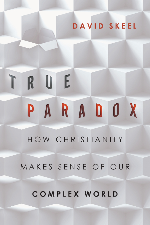 True Paradox by David Skeel (@ivpress, 2014) @veritas