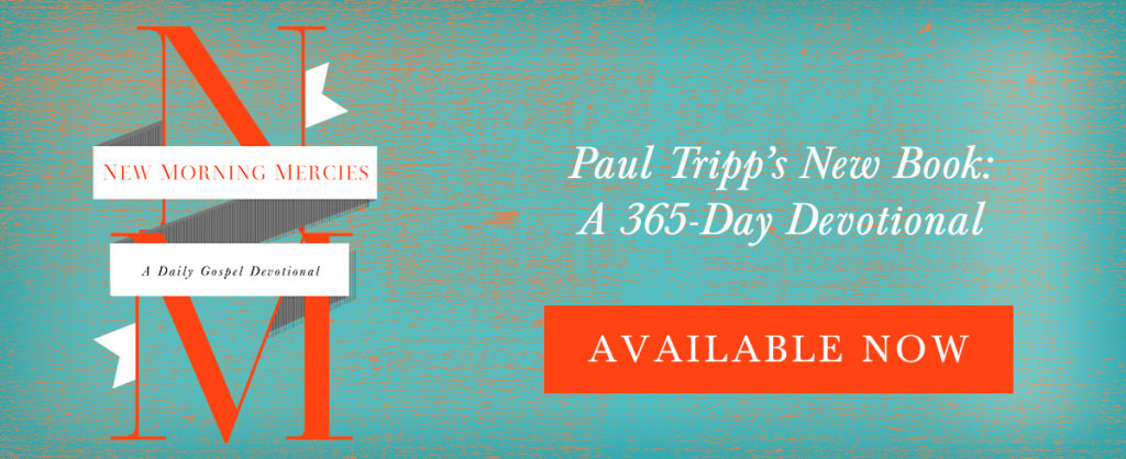 New Morning Mercies by Paul David Tripp @crossway @paultripp