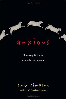 How (and why) to live life worry-free: A review of Anxious by Amy Simpson