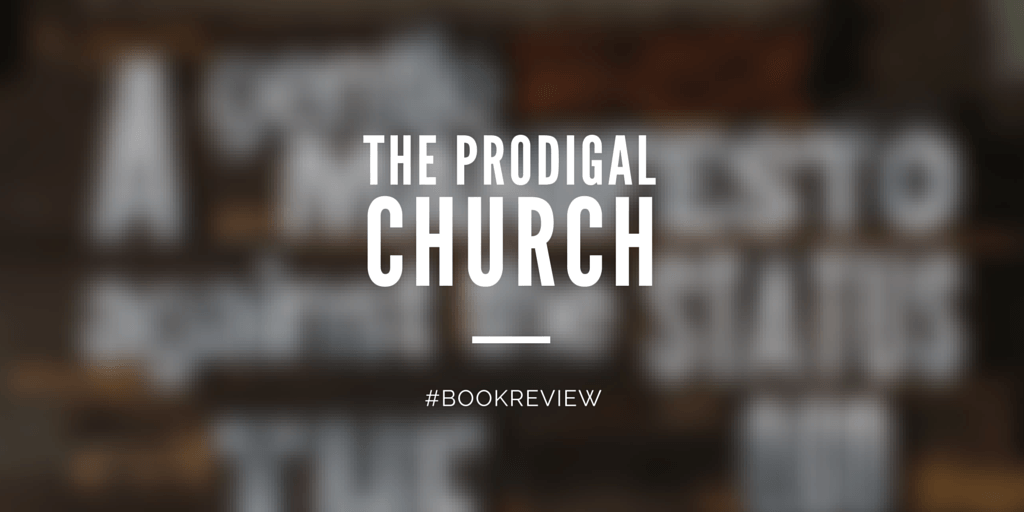 The Prodigal Church by @JaredCWilson