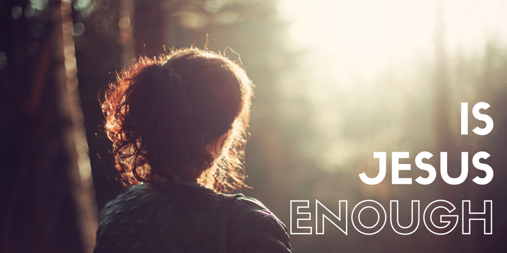 Jesus is Enough, Isn't He? @ MoreThanAPrayer