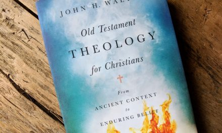 Old Testament Theology for Christians, John Walton